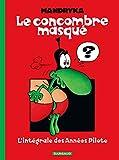 Le Concombre masqué - Intégrale - Tome 0 - L'Intégrale des années Pilote