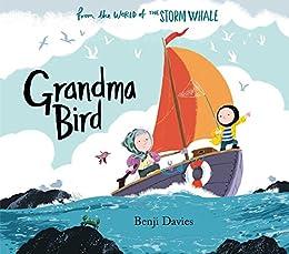 Grandma Bird (Storm Whale) by [Benji Davies]