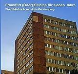 Frankfurt (Oder) Słubice für sieben Jahre: Ein Bilderbuch