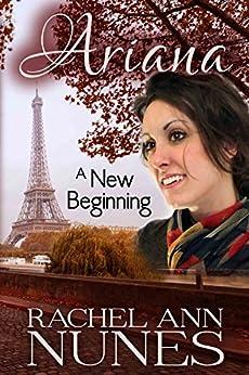 A New Beginning (Ariana Book 3) by [Rachel Ann Nunes]