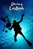 Diving LogBook: Scuba Diving Logbook for Beginners and Experienced Divers - Diver Log Book and Notebook Journal for Training, Certification and Leisure