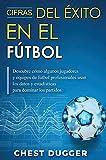 Cifras del Éxito en el Fútbol: Descubre cómo algunos jugadores y equipos de fútbol profesionales usan los datos y estadísticas para dominar los partidos