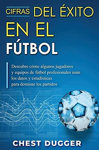 Cifras del Éxito en el Fútbol: Descubre cómo algunos jugadores y equipos...