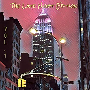 The Late Night Edition, Vol. 1