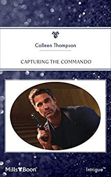 Capturing The Commando by [Colleen Thompson]
