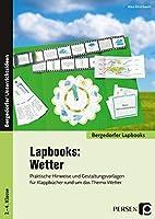 Lapbooks: Wetter: Praktische Hinweise und Gestaltungsvorlagen fuer Klappbuecher rund um das Thema Wetter (2. bis 4. Klasse)