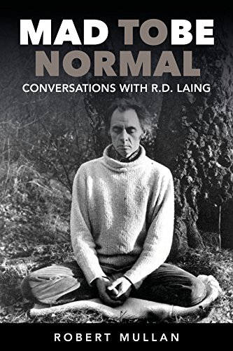 Mad to be Normal: Conversations with R. D. Laing