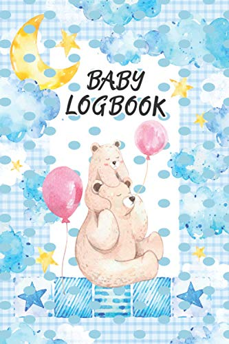 Baby Logbook: Perfect for Newborns Activities schedule tracker Daily Schedule Feeding Food Sleep Naps Activity Diaper Change Monitor Notes for Daycare Babysitter Caregiver Infants and Babies