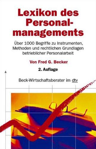 Lexikon des Personalmanagements: Über 1000 Begriffe zu Instrumenten, Methoden und rechtlichen Grundlagen betrieblicher Personalarbeit (Beck-Wirtschaftsberater im dtv)