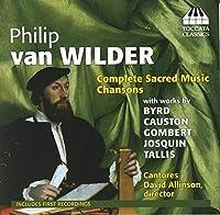 フィリップ・ファン・ヴィルダー:宗教音楽全集・シャンソン集(Philip van Wilder: Complete Sacred Music Chansons)