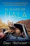 El mundo de Nala: Un chico en bici, una gata abandonada, una amistad que les cambió la vida