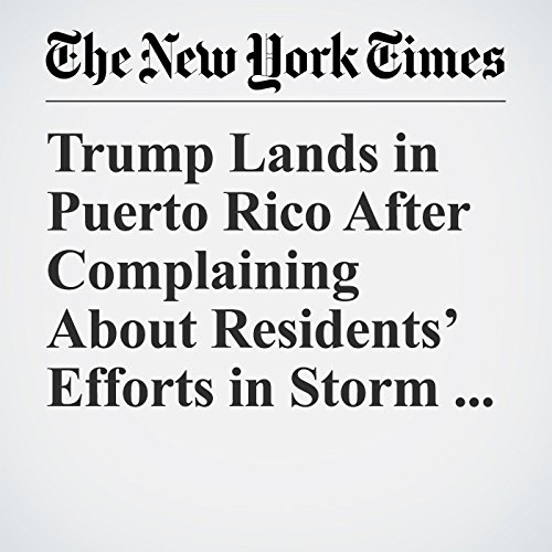 Trump Lands in Puerto Rico After Complaining About Residents' Efforts in Storm Recovery copertina