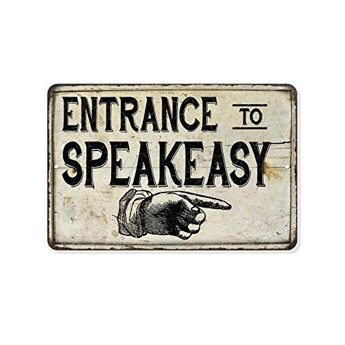 Chico Creek Signs Entrance to Speakeasy Sign Decor Speak Easy Signs Great Gatsby Prohibition Decorations Rustic Farmhouse Roaring 20s 1920s Mugshot Wall Art Tin Metal 8 x 12 High Gloss 208120020151