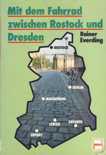 Mit dem Fahrrad zwischen Rostock und Dresden.
