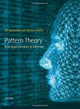 Pattern Theory: From Representation to Inference (Oxford Studies in Modern European Culture) - Ulf Grenander