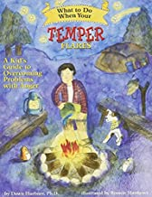 What to Do When Your Temper Flares: A Kid's Guide to Overcoming Problems With Anger (What-to-Do Guides for Kids) (English ...
