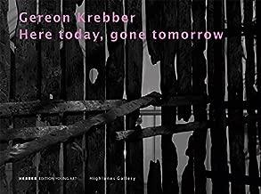 Gereon Krebber: Here Today, Gone Tomorrow by Leni Hoffmann (2012-04-30)