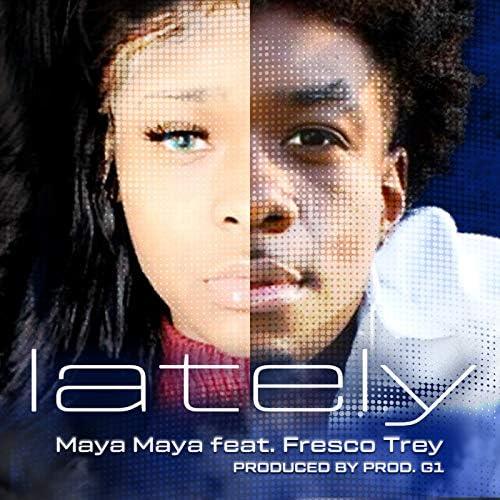 maya,maya feat. Fresco Trey