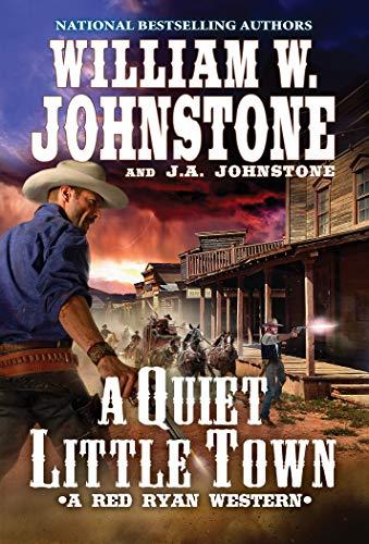 A Quiet, Little Town (A Red Ryan Western Book 4)