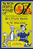 The Wonderful Wizard of Oz: The Original 1900 Edition With 160 Illustrations By W. W. Denslow (A Classic Illustrated Novel of L. Frank Baum)