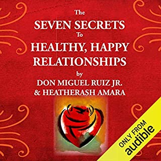 The Seven Secrets to Healthy, Happy Relationships audiobook cover art