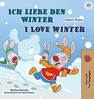 I Love Winter (German English Bilingual Book for Kids) (German English Bilingual Collection)