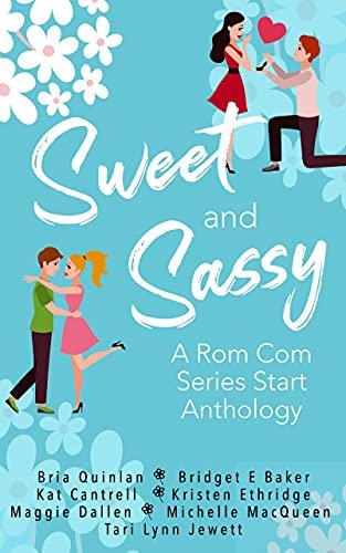 Sweet & Sassy: A Rom Com Anthology
