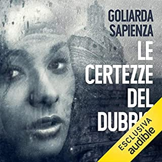 Le certezze del dubbio                   By:                                                                                                                                 Goliarda Sapienza                               Narrated by:                                                                                                                                 Anita Zagaria                      Length: 5 hrs and 48 mins     Not rated yet     Overall 0.0