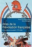 Atlas de la Révolution française. Un basculement mondial (1770-1804)