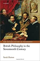 British Philosophy in the Seventeenth Century (The Oxford History of Philosophy)