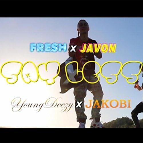 Fresh, Javon, YoungDeezy & Jakobi
