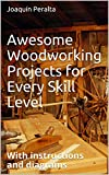 Awesome Woodworking Projects for Every Skill Level: With instructions and diagrams (English Edition)