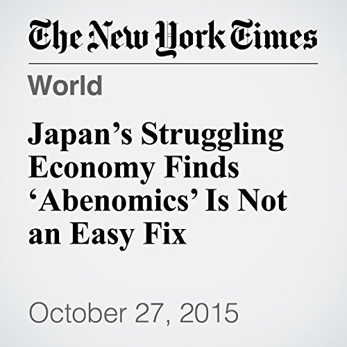 Japan's Struggling Economy Finds 'Abenomics' Is Not an Easy Fix audiobook cover art