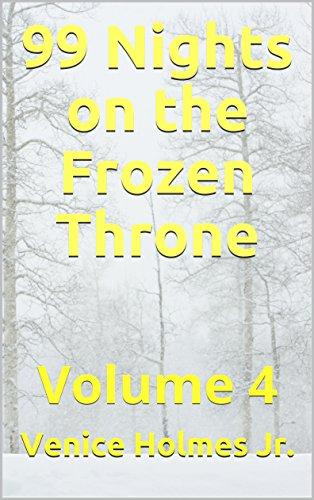 99 Nights on the Frozen Throne: Volume 4 (English Edition)