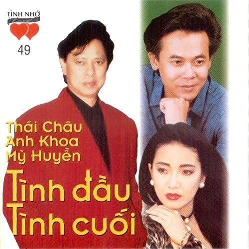 Thái Châu, Anh Khoa & Mỹ Huyền