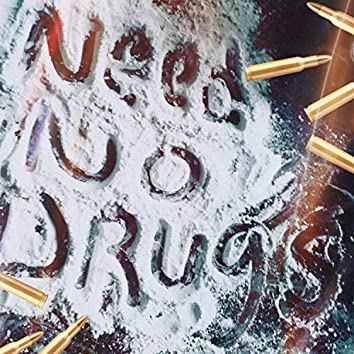 Need No Drugs
