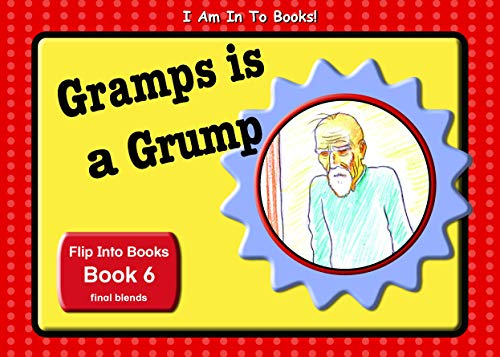 Gramps Is a Grump: Book 6 of Stage 2: Flip Into Books (I Am In To Books! 16) (English Edition)