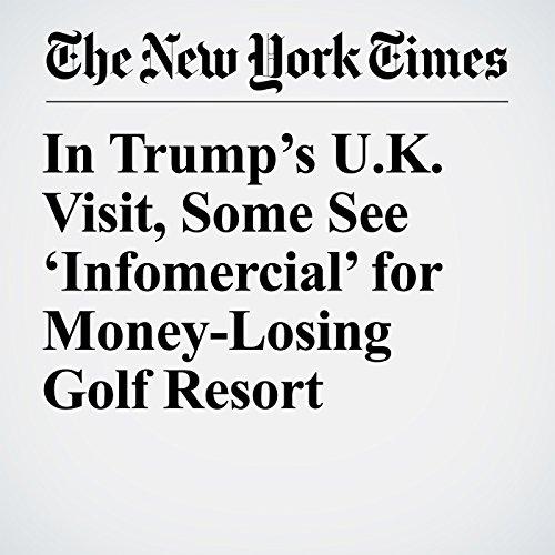 In Trump's U.K. Visit, Some See 'Infomercial' for Money-Losing Golf Resort copertina