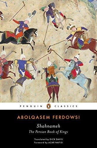 Shahnameh: The Persian Book of Kings (Penguin Classics)