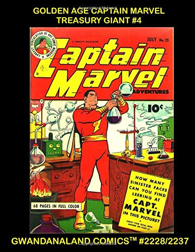 Golden Age Captain Marvel Treasury Giant #4: Gwandanaland Comics #2228/2237 --- Another Massive Golden Age Collection of Earth