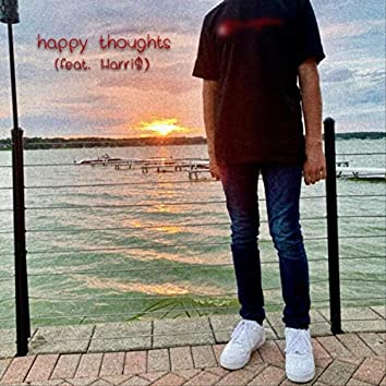 Happy Thoughts (feat. Harri$)