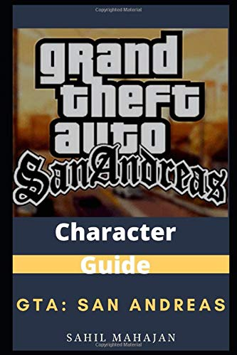 Character Guide to GTA: San Andreas: Gaming Guide