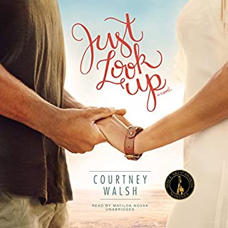 Just Look Up                   By:                                                                                                                                 Courtney Walsh                               Narrated by:                                                                                                                                 Matilda Novak                      Length: 12 hrs and 27 mins     2 ratings     Overall 4.5
