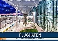 FLUGHAeFEN (Wandkalender 2022 DIN A2 quer): Die schoensten Flughaefen der Welt (Monatskalender, 14 Seiten )