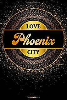 Love Phoenix City Notebook: Phoenix City Journal 6x9 inch (DIN A5) 120 Lined Pages Book Gift