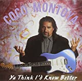 Songtexte von Coco Montoya - Ya Think I'd Know Better