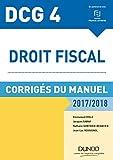 DCG 4 - Droit fiscal 2017/2018 - 11e éd. - Corrigés du manuel - Corrigés du manuel (2017-2018)