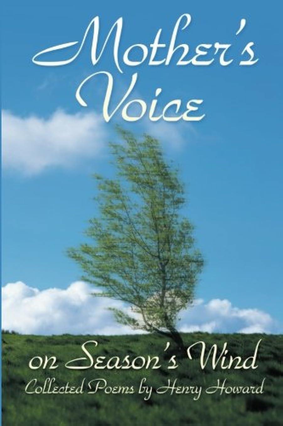 コールド再び放射するMother's Voice on Season's Wind: Collected Poems