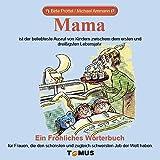 Mama: Ein Fröhliches Wörterbuch