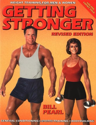 Getting Stronger: Weight Training for Men and Women (Revised Edition)